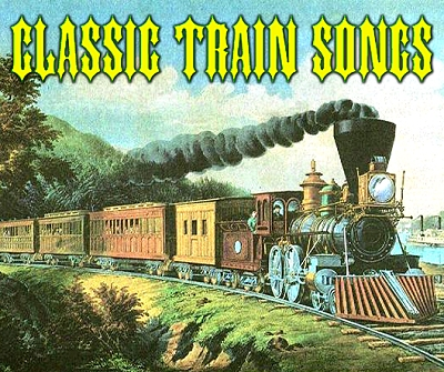 Classic Train Songs